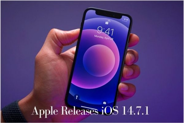 Apple Releases iOS 14.7.1 But Now You Should Update