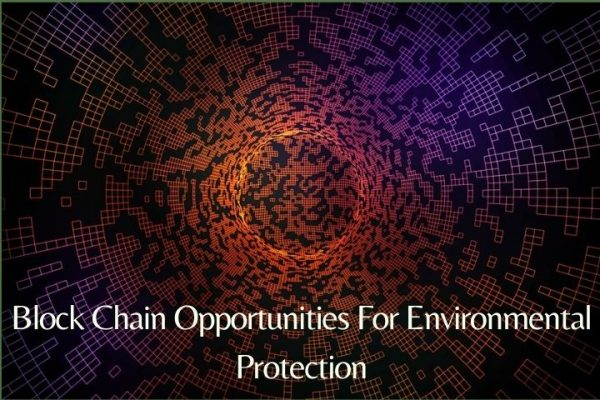 Block Chain: These Are The Opportunities For Environmental Protection