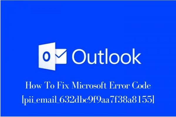How To Fix Microsoft Error Code [pii_email_632dbc9f9aa7f38a8155]  [Solved In Simple Steps]