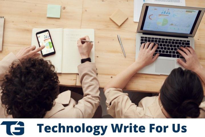 Technology Write For Us -Tech Gloss
